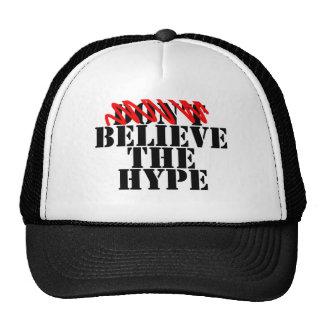 Believe the hype. cap