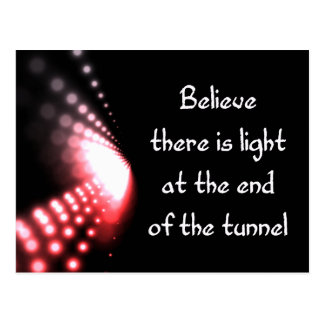 """""""Believe there is light at the end """" postcard"""