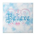 Believe Tiles