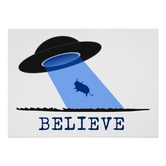 Believe (UFO beaming up cow) Poster
