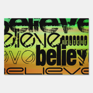 Believe; Vibrant Green, Orange, & Yellow Lawn Sign