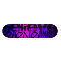 Believe; Vibrant Violet Blue and Magenta Skateboard Deck