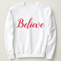 Believe - White - Script Sweatshirt