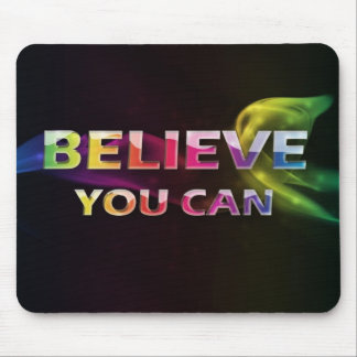 Believe You Can~3 Word Quote Mousepad