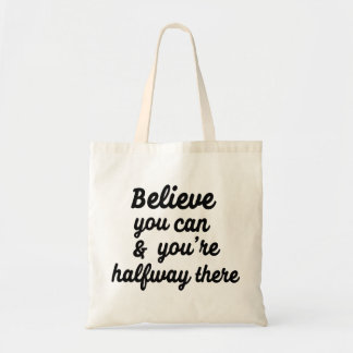 """""""Believe you can and you're halfway there"""" bag"""