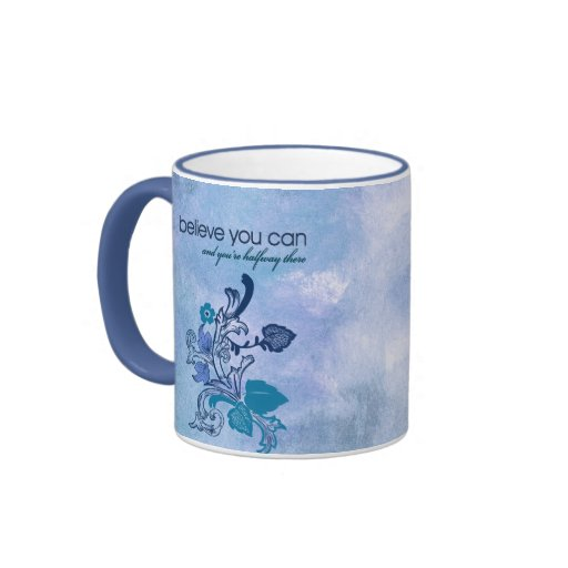 Believe you can and you're halfway there ringer coffee mug