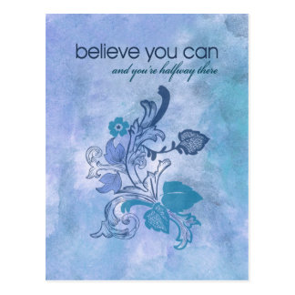 Believe you can and you're halfway there postcards