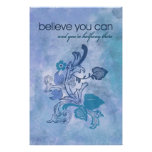 Believe you can and you're halfway there print