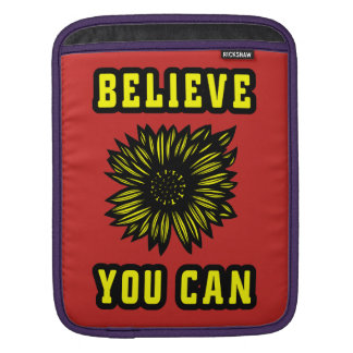 """""""Believe You Can"""" Ipad Soft Case"""