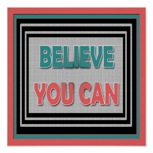 Believe You Can ~ Motivational Poster