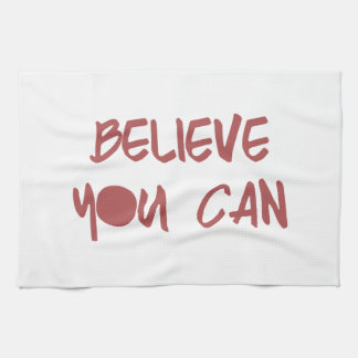 Believe You Can Motivational Workout Gym Kitchen Towel