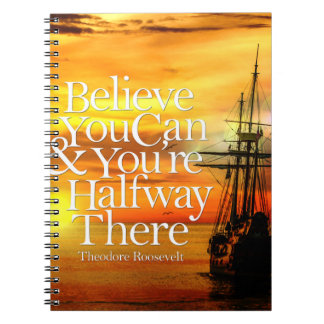 Believe You Can Sunset Ship Inspirational Quote Spiral Notebook