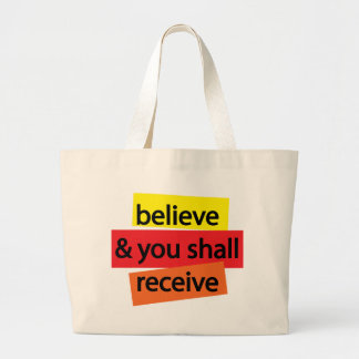 Believe & You Shall Receive I Large Tote Bag