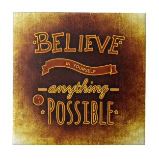 Believe yourself ceramic tile