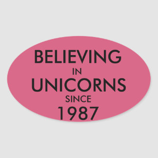 Believing in Unicorns Since 1987 Oval Sticker