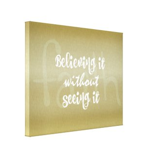 Believing it without Seeing it Faith Quote Canvas Print