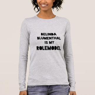 Belinda Blumenthal is my rolemodel funny reference Long Sleeve T-Shirt