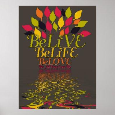 BeLieVE live love life Poster print