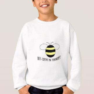 BELIVE IN YOURSELF BEE HUMOR SWEATSHIRT