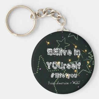BElive in YOUrself Keychain