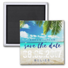 Belize Beach Destination Wedding Save The Dates Magnet at Zazzle