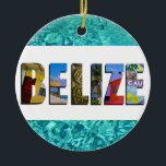 "Belize Tropical Beach Blue Ocean Christmas Ceramic Ornament<br><div class=""desc"">Show everyone your love for the country of Belize with this ornament containing photos of Ambergris Caye,  Caye Caulker,  and Mayan ruins imposed over a tropical blue ocean background.</div>"