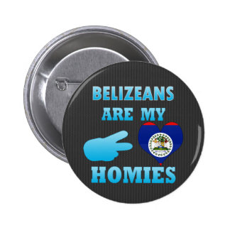 Belizeans are my Homies 2 Inch Round Button