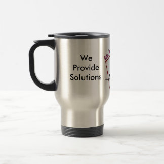 Bella_D&S, 281-357-8554, We Provide Solutions Travel Mug