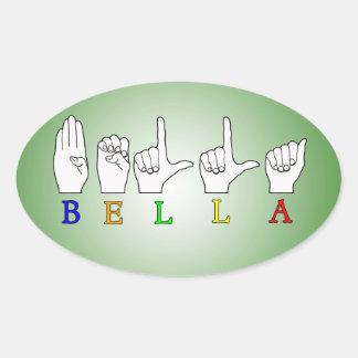 BELLA NAME ASL FINGERSPELLED SIGN OVAL STICKER