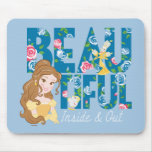 Belle | Beautfiul Inside & Out Mouse Pad