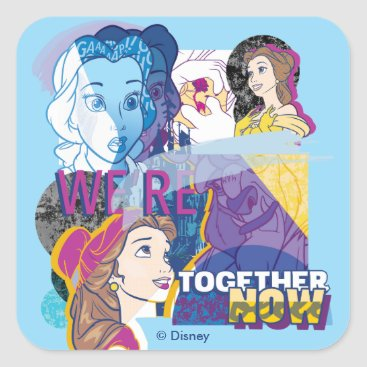 Disney Themed Belle   We're Together Now Square Sticker