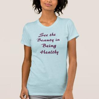 Belleza en ser sano camiseta