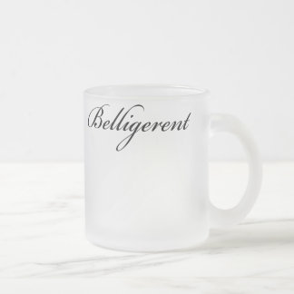 belligerent1 frosted glass coffee mug