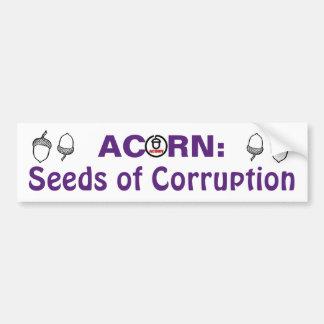 Bellota: Semillas de la corrupción Pegatina Para Auto