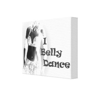 Belly Dancer - I Belly Dance - Canvas Stretched Canvas Prints