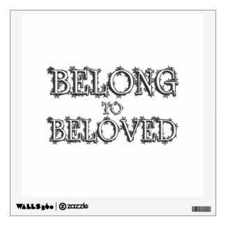 Belong To Beloved Wall Decal