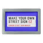 make your own street sign  Belt Buckle
