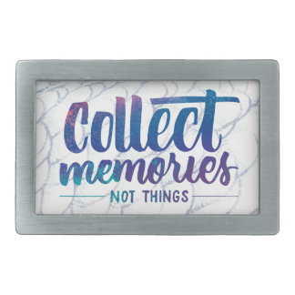 "belt buckle with ""Collect Memories"" saying"