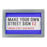 make your own street sign  Belt Buckles