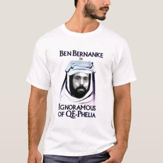 Ben Bernanke in Ignoramous of QE-Phelia T-Shirt