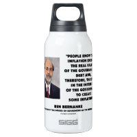 Ben Bernanke Inflation Erodes Real Value Govt Debt 10 Oz Insulated SIGG Thermos Water Bottle
