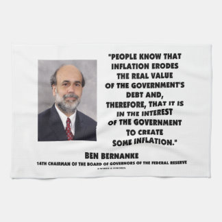 Ben Bernanke Inflation Erodes Real Value Govt Debt Kitchen Towel