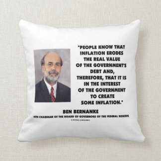 Ben Bernanke Inflation Erodes Real Value Govt Debt Throw Pillow