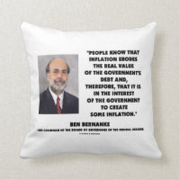 Ben Bernanke Inflation Erodes Real Value Govt Debt Throw Pillows