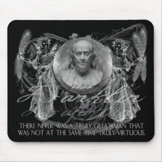 Ben Franklin, a Hero, on Great and Virtuous Men Mouse Pad