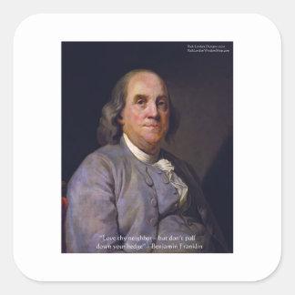 """Ben Franklin """"amor Thy Neibhbor pero."""" Regalos de Calcomanías Cuadradas Personalizadas"""