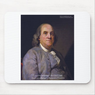 "Ben Franklin ""amor Thy Neibhbor pero."" Regalos de  Tapete De Ratón"