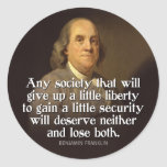 Ben Franklin: Any society that will give up a... Classic Round Sticker