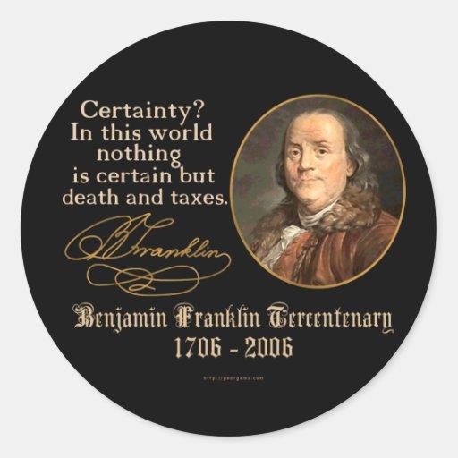 Ben Franklin - Certainty Round Stickers