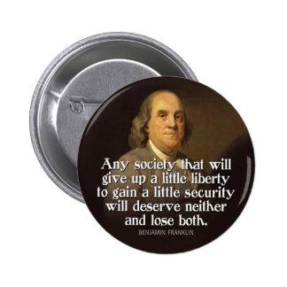 Ben Franklin: Cualquie sociedad que dé para Pin Redondo De 2 Pulgadas